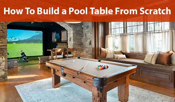 How-To-Build-a-Pool-Table-From-Scratch