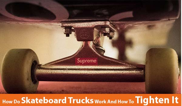 Skateboard-Trucks-Work
