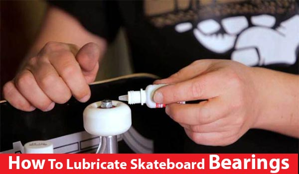 lubricate-skateboard-bearings