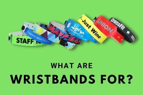 What are Wristbands For