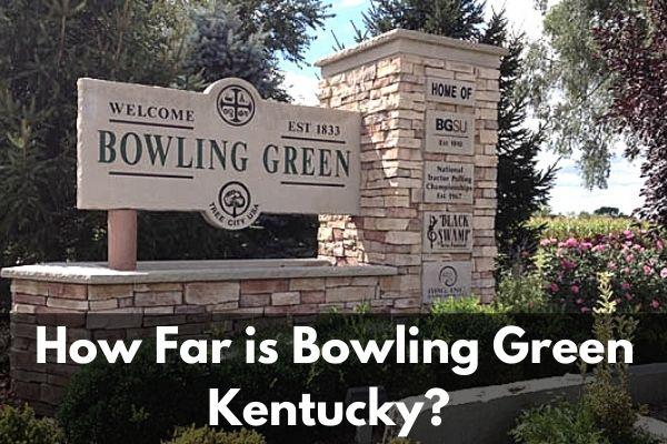 How Far is Bowling Green Kentucky