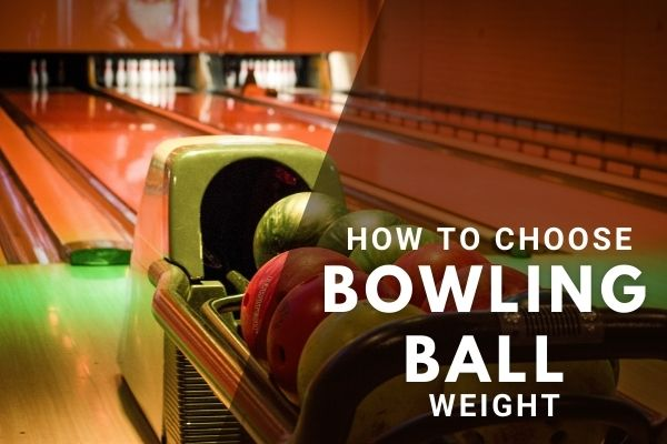 How to Choose Bowling Ball Weight