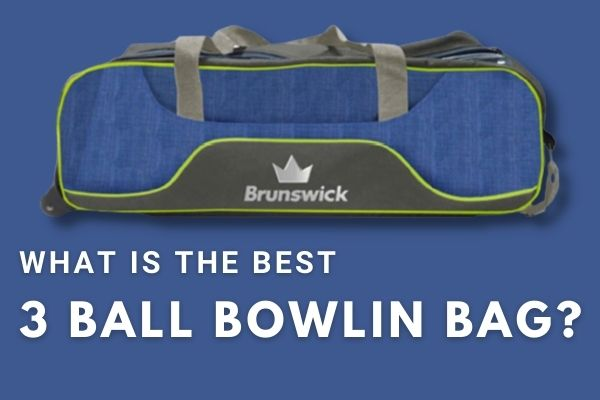 What is the Best 3 Ball Bowling Bag